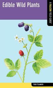 Edible Wild Plants: A Falcon Field Guide