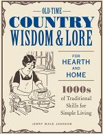 Old-Time Country Wisdom and Lore for Hearth and Home