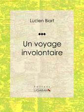 Un voyage involontaire: Roman d'aventures