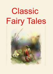 Classic Fairy Tales: Fairy Stories Every Child Should Know