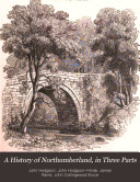 A History of Northumberland, in Three Parts