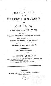 Narrative of the British Embassy to China ... 1792-1794: ... with Accounts of the Customs of the Chinese ...