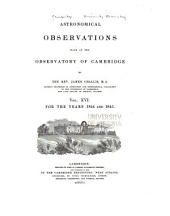 Astronomical Observations Made at the Observatory of Cambridge: Volume 16