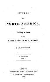 Letters from North America, Written During a Tour in the United States and Canada: Volume 1