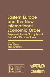 Eastern Europe and the New International Economic Order: Representative Samples of Socialist Perspectives