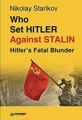 Who set Hitler against Stalin?