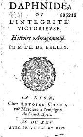 Daphnide, ou l'Integrité victorieuse. Histoire Arragonaise. Par M. l'E. de Belley (J. P. Camus)