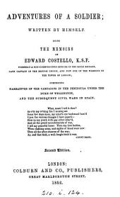 The adventures of a soldier; or, Memoirs of Edward Costello, narratives of the campaigns in the Peninsular