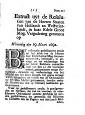 Extract uyt de resolutien van de heeren Staaten van Hollandt en Westvrieslandt [...] genomen op woensdag den 19 maart 1692
