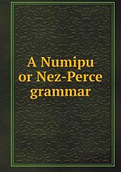 A Numipu or Nez-Perce grammar