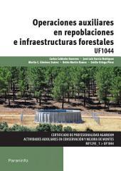 UF1044 - Operaciones auxiliares en repoblaciones e infraestructuras forestales