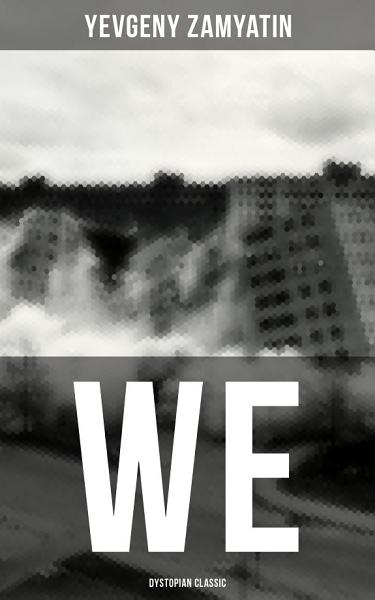 WE (Dystopian Classic)