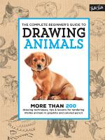 The Complete Beginner s Guide to Drawing Animals PDF
