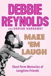 Make 'Em Laugh – Short-Term Memories of Longtime Friends
