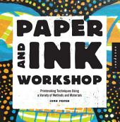 Paper and Ink Workshop: Printmaking techniques using a variety of methods and materials