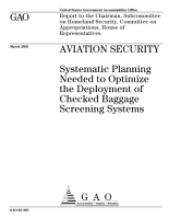 Aviation security systematic planning needed to optimize the deployment of checked baggage screening systems   report to the Chairman  Subcommittee on Homeland Security  Committee on Appropriations  House of Representatives  PDF