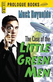 The Case of the Little Green Men