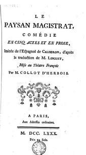 Le paysan magistrat: comédie en cinq actes et en prose