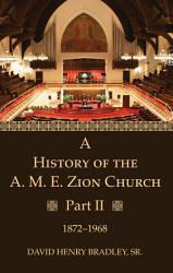 A History of the A  M  E  Zion Church  Part 2 PDF