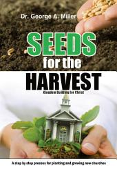 Seeds for the Harvest: Kingdom Building for Christ