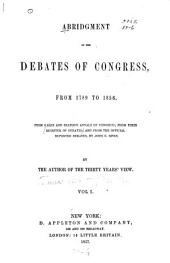 Abridgment of the Debates of Congress, from 1789 to 1856: March 4, 1789-June 1, 1796