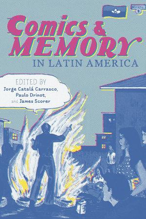 Comics and Memory in Latin America PDF