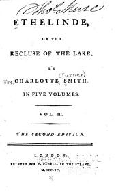 Ethelinde: Or the Recluse of the Lake, Volume 3