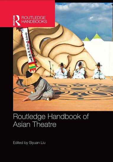 Routledge Handbook of Asian Theatre PDF