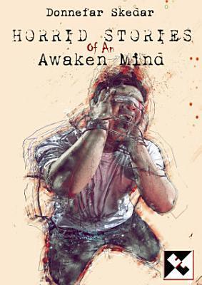 Horrid Tales of An Awaken Mind