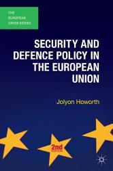 Security And Defence Policy In The European Union Book PDF