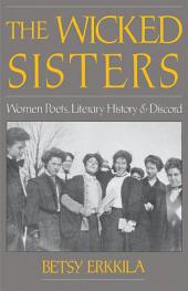 The Wicked Sisters: Women Poets, Literary History, and Discord