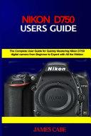 Nikon D750 Users Guide