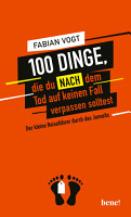 100 Dinge  die du NACH dem Tod auf keinen Fall verpassen solltest PDF