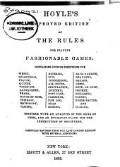 Hoyle's Improved Edition of the Rules for Playing Fashionable Games: Containing Copious Directions for Whist, Quadrille, ...