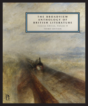 The Broadview Anthology of British Literature  Concise Volume B     Third Edition