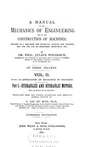 Mechanics of Engineering and of Machinery: pt. 1. Hydraulics and hydraulic motors. Tr. from the 4th augm. and improved German ed. by A. Jay Du Bois. 1878