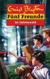 Fünf Freunde im Geisterwald
