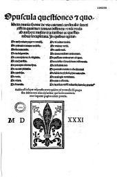 Opuscula quaestiones... quodlibeta omnia thome de Vio Caietani... in quatuor libros distincta