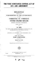 The Toxic Substance Control Act of 1971 and Amendment  Hearings Before the Subcommittee on the Environment     92 1  on S  1478     PDF