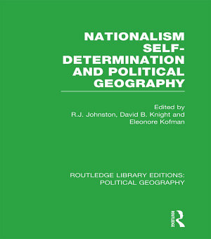 Nationalism  Self Determination and Political Geography PDF