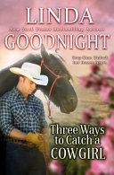 Three Ways to Catch a Cowgirl