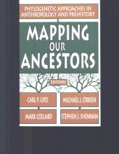 Mapping Our Ancestors: Phylogenetic Approaches in Anthropology and Prehistory