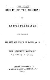 ...History of the Mormons: Or, Latter-day Saints