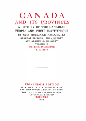 Canada and Its Provinces: A History of the Canadian People and Their Institutions, Volume 4