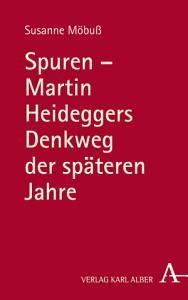 Spuren   Martin Heideggers Denkweg der sp  teren Jahre PDF