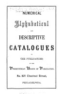 Numerical  Alphabetical and Descriptive Catalogues of the Publications of the Presbyterian Board of Publication PDF
