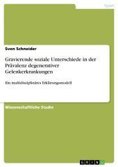 Gravierende soziale Unterschiede in der Prävalenz degenerativer Gelenkerkrankungen: Ein multidisziplinäres Erklärungsmodell
