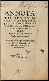 Annotationes in M. Tullii Ciceronis Dialogum de amicitia