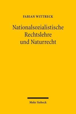 Nationalsozialistische Rechtslehre und Naturrecht PDF