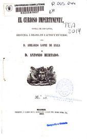 El curioso impertinente: novela de Cervantes reducida a drama en 4 actos y en verso